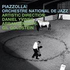 ORCHESTRE NATIONAL DE JAZZ Piazzolla! album cover