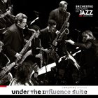 ORCHESTRE NATIONAL DE JAZZ Under The Influence Suite album cover
