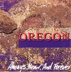 OREGON Always, Never and Forever album cover