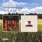 OREGON Out of the Woods / Roots in the Sky album cover