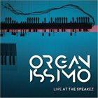 ORGANISSIMO Live At The Speakez album cover
