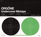 ORGONE Undercover Mixtape album cover