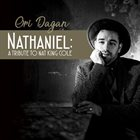ORI DAGAN Nathaniel: A Tribute To Nat King Cole album cover