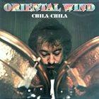 ORIENTAL WIND Chila-Chila album cover