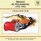 ORKEST DE VOLHARDING 1972 - 1992 Trajekten album cover