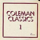 ORNETTE COLEMAN Coleman Classics Volume 1 album cover