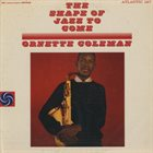 ORNETTE COLEMAN The Shape of Jazz to Come (aka Le Jazz De Demain) album cover