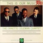 ORNETTE COLEMAN This Is Our Music album cover