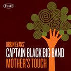 ORRIN EVANS Captain Black Big Band: Mother's Touch album cover