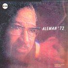 OSCAR ALEMÁN Aleman '72 album cover