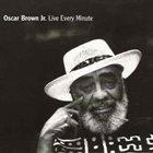 OSCAR BROWN JR Live Every Minute album cover