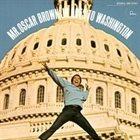 OSCAR BROWN JR Mr. Brown Goes to Washington album cover