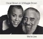 OSCAR BROWN JR Oscar Brown Jr. & Maggie Brown: We're Live album cover