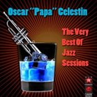 OSCAR CELESTIN The Very Best Of Jazz Sessions album cover