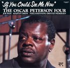 OSCAR PETERSON If You Could See Me Now album cover