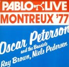 OSCAR PETERSON Oscar Peterson And The Bassists Ray Brown, Niels Pedersen : Montreux '77 album cover