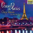 OSCAR PETERSON Oscar in Paris: Oscar Peterson Live at the Salle Pleyel album cover