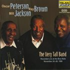 OSCAR PETERSON Oscar Peterson, Ray Brown, Milt Jackson : The Very Tall Band album cover