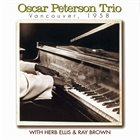 OSCAR PETERSON Oscar Peterson Trio* With Herb Ellis & Ray Brown ‎: Vancouver , 1958 album cover