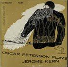 OSCAR PETERSON Plays Jerome Kern (aka Oscar Peterson Plays The Jerome Kern Songbook) album cover