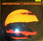 OSCAR PETERSON Something Warm album cover