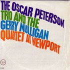 OSCAR PETERSON The Oscar Peterson Trio And The Gerry Mulligan Quartet At Newport album cover
