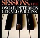 OSCAR PETERSON The Oscar Peterson Trio, The Gerald Wiggins Quartet : Sessions, Live album cover