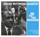 OSCAR PETTIFORD We Get The Message album cover