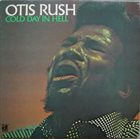 OTIS RUSH Cold Day In Hell album cover