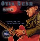 OTIS RUSH Live ...And In Concert From San Francisco album cover