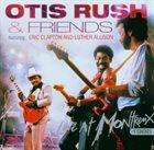 OTIS RUSH Otis Rush & Friends - Live At Montreux 1986 album cover