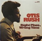 OTIS RUSH Right Place, Wrong Time album cover