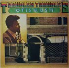 OTIS RUSH Troubles Troubles album cover