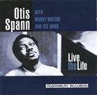 OTIS SPANN Otis Spann With Muddy Waters & His Band : Live The Life album cover
