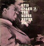 OTIS SPANN The Blues Never Die! album cover