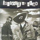 OTIS TAYLOR Respect The Dead album cover