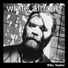 OTIS TAYLOR White African album cover
