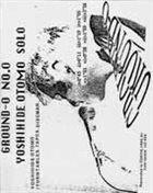 OTOMO YOSHIHIDE Ground-0 No. 0: Yoshihide Otomo Solo album cover