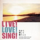 OTOMO YOSHIHIDE Live! Love! Sing! album cover