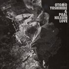 OTOMO YOSHIHIDE Otomo Yoshihide & Paal Nilssen-Love album cover
