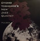 OTOMO YOSHIHIDE Otomo Yoshihide's New Jazz Quintet : Pulser album cover