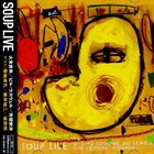 OTOMO YOSHIHIDE Soup (Live) (with Bill Laswell and Yoshigaki Yasuhiro) album cover