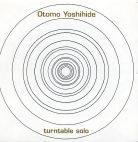 OTOMO YOSHIHIDE Turntable Solo album cover