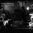 OTOMO YOSHIHIDE Unreleased Recordings 1975 - 2012 album cover