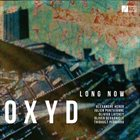 OXYD Long Now album cover