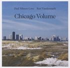 PAAL NILSSEN-LOVE Chicago Volume (with Ken Vandermark) album cover
