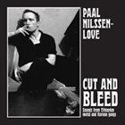 PAAL NILSSEN-LOVE Cut And Bleed (Sounds From Ethiopian Metal And Korean Gongs) album cover