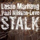 PAAL NILSSEN-LOVE Lasse Marhaug / Paal Nilssen-Love : Stalk album cover