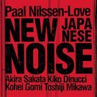 PAAL NILSSEN-LOVE New Japanese Noise album cover