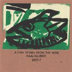 PAAL NILSSEN-LOVE Paal N-L  / Brö : A Fish Stinks From The Head album cover